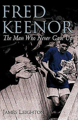 Fred Keenor Biography - The Man Who Never Gave Up - Cardiff City Crewe Alexandra