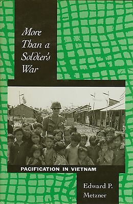 Pacification In Vietnam More Than A Soldier's War By Edward P Metzner HBDJ 1995