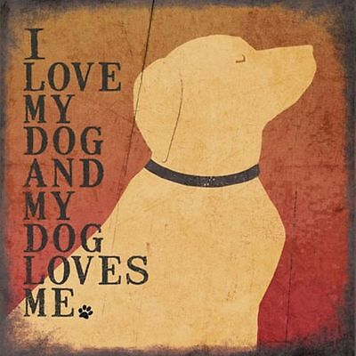 DOG ART PRINT I Love My Dog and my Dog Loves Me Jo Moulton