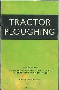 Tractor Ploughing Book - Trailed And Mounted Ploughs - How To Plough