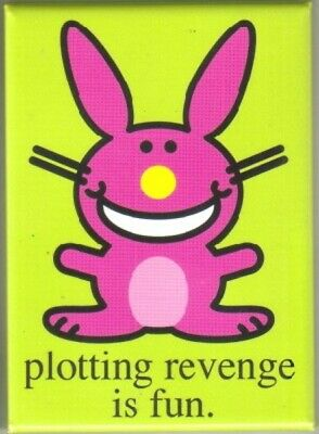 Happy Bunny Figure plotting revenge is fun. Refrigerator Magnet, NEW UNUSED