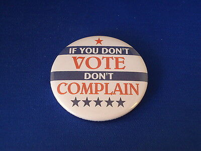 """""""DON'T VOTE -  DON'T COMPLAIN""""  Lot of 12 BUTTONS  pins pinbacks 2 1/4""""  badge"""