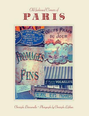 Old-Fashioned Corners of Paris by Christophe Destournelles (English) Hardcover B