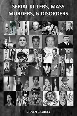 Serial Killers, Mass Murders, & Disorders by Steven G. Carley (English) Paperbac