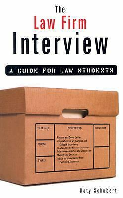 The Law Firm Interview: A Guide for Law Students by Schubert, Katy