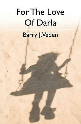 NEW For the Love of Darla by Barry J. Veden Paperback Book (English) Free Shippi
