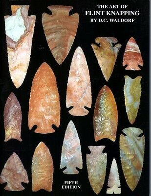 Book ART of FLINTKNAPPING byWaldorf, art by Val Waldorf LEARN HOW! FREE SHIPPING