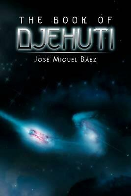 The Book of Djehuti by Jos Miguel B. Ez (English) Paperback Book Free Shipping!