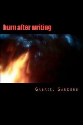 NEW Burn After Writing by Gabriel Sanders Paperback Book (English) Free Shipping