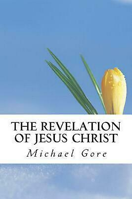 The Revelation of Jesus Christ by Ps Michael Gore (English) Paperback Book Free