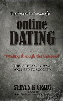 NEW The Secret to Successful Online Dating: Wading Through the Cesspool by Steve