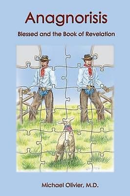 Anagnorisis: Blessed and the Book of Revelation by Michael Olivier M.D. (English