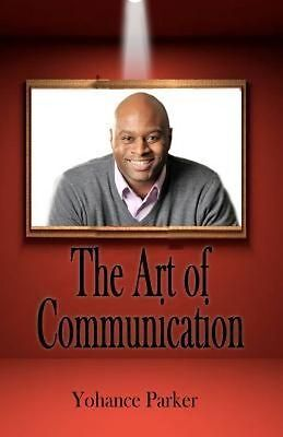 NEW The Art of Communication by MR Yohance Parker Paperback Book (English) Free