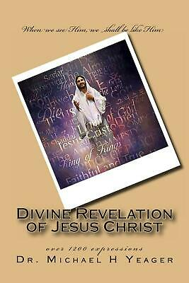 Divine Revelation of Jesus Christ by Michael H. Yeager (English) Paperback Book