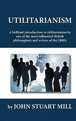 """the link between justice and utility in utilitarianism a book by john stuart mill Utilitarianism summary john stuart mill utility itself bentham identifies as """"that property in any according to utilitarianism, by john stuart mill."""