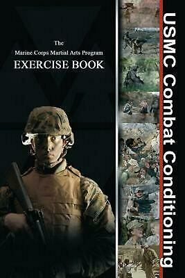 NEW USMC Combat Conditioning: Marine Corps Martial Arts Program Exercise Book by