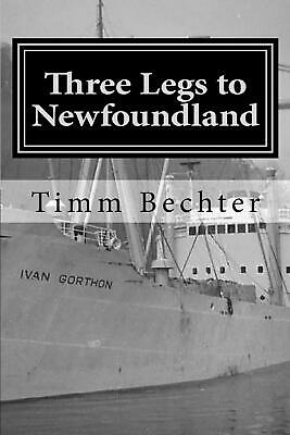 Three Legs to Newfoundland: The True Story of Two Graduate Student Friends on a