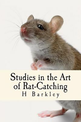 NEW Studies in the Art of Rat-Catching by H.C. Barkley Paperback Book (English)