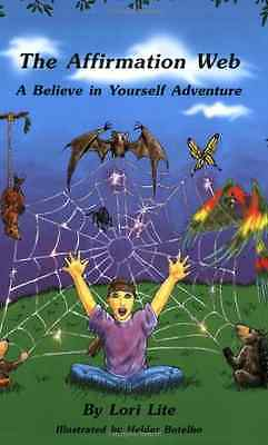 The Affirmation Web: A Believe in Yourself Adventure - Paperback NEW Lite, Lori