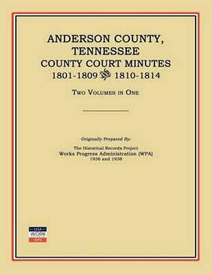 NEW Anderson County, Tennessee, County Court Minutes, 1801-1809 and 1810-1814. T