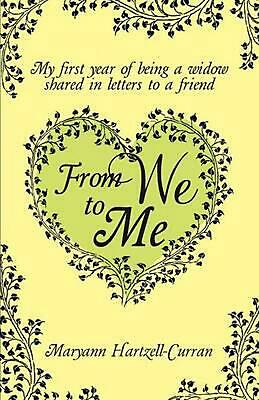 NEW From We to Me, My First Year of Being a Widow Shared in Letters to a Friend