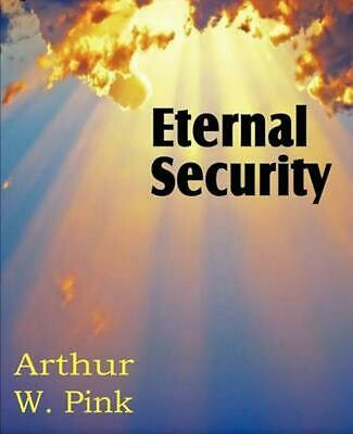 Eternal Security by Arthur W. Pink (English) Paperback Book Free Shipping!