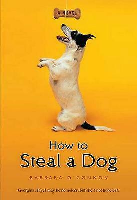 How to Steal a Dog by Barbara O'Connor (English) Paperback Book Free Shipping!