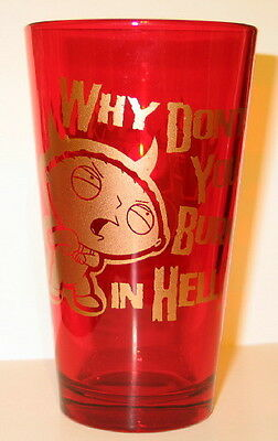 Family Guy Stewie Why Don't You Burn In Hell Pint Glass, NEW UNUSED