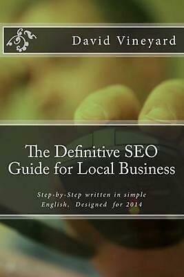 NEW The Definitive Seo Guide for Local Business: Step-By-Step Written in Simple