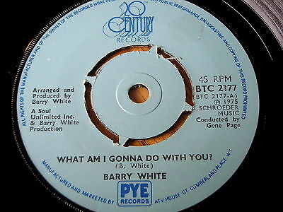 "BARRY WHITE - WHAT AM I GONNA DO WITH YOU   7"" VINYL"
