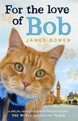 For the Love of Bob by James Bowen (New Paperback Book)