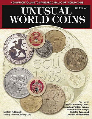 Unusual World Coins: Companion Volume To Standard Catalog Of World Coins 4Th Ed.