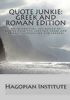 Quote Junkie: Greek and Roman Edition: An Interesting Collection of Quotes from