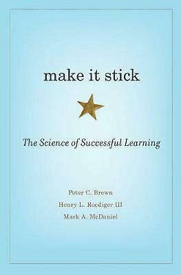 Make It Stick: The Science of Successful Learning by Peter C. Brown (English) Ha