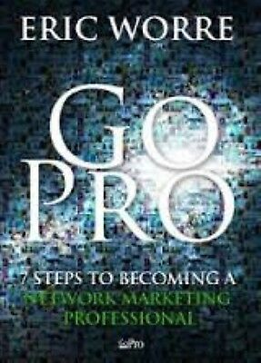 Go Pro 7 Steps to Becoming a Network Marketing Professional by Eric Worre