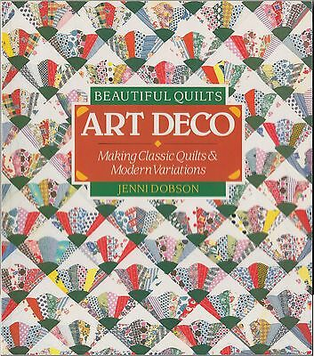 Beautiful Quilts: Art Deco: Making Classic Quilts and Modern Variations PBK 1ST