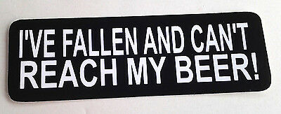 I'VE FALLEN AND CAN'T REACH MY BEER!  Biker Helmet Sticker STX1329 HL