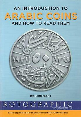 An Introduction to Arabic Coins & How To Read Them Rotographic 2014