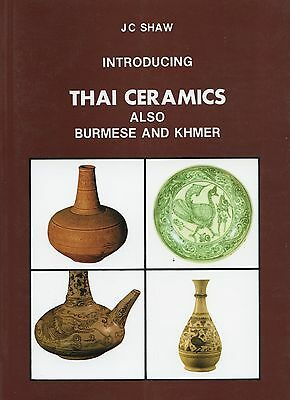 Antique Thai Burmese and Khmer Ceramics - History Types Development / Book