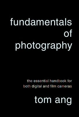 NEW Fundamentals of Photography: The Essential Handbook for Both Digital and Fil