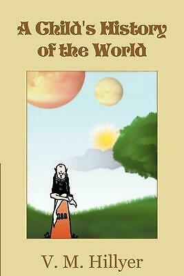 A Child's History of the World by V.M. Hillyer Paperback Book (English)
