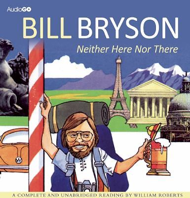 Neither Here nor There : Travels in Europe by Bill Bryson (2013, CD)