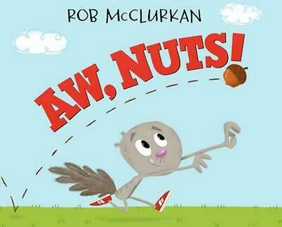 Aw, Nuts! by Rob McClurkan (English) Hardcover Book Free Shipping!