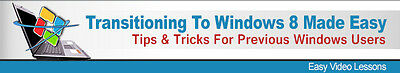 Transitioning To Windows 8 Made Easy-Tips For Previous Windows Users- Videos CD