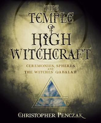 The Temple of High Witchcraft: Ceremonies, Spheres and the Witches' Qabalah by C