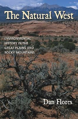 The Natural West: Environmental History in the Great Plains and Rocky Mountains