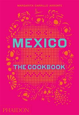 Mexico: The Cookbook by Margarita Carrillo Arronte (English) Hardcover Book