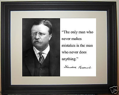 """Theodore Roosevelt """" the only man"""" Autograph Quote Framed Photo"""