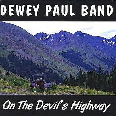Dewey Paul - On the Devil's Highway [New CD]