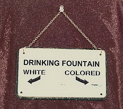 Drinking Fountain-Metal Jim Crow Sign with chain 'NEW'